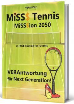 MiSS$ Tennis - MiSS$ion 2050  -  VERAntwortung für Next Generation!