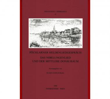 1. Pöchlarner Heldenliedgespräch Das Nibelungenlied und der Mittlere Donauraum