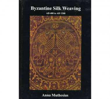 Byzantine Silk Weaving AD 400 to AD 1200