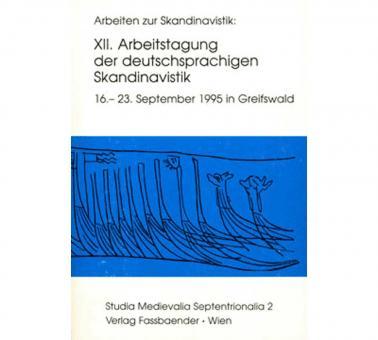 XII. Arbeitstagung der deutschsprachigen Skandinavistik September 1995 in Greifswald