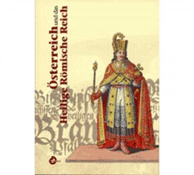 Österreich und das Hl. Römische Reich