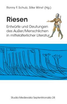 RIESEN - Entwürfe und Deutungen des Außer/Menschlichen in mittelalterlicher Literatur
